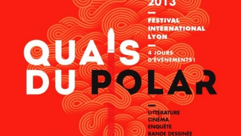 Festival international Quais du Polar – Lyon, 29 mars-1er avril