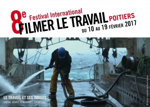 8ème Festival International « Filmer le Travail » – Poitiers Du 10 au 19 février 2017